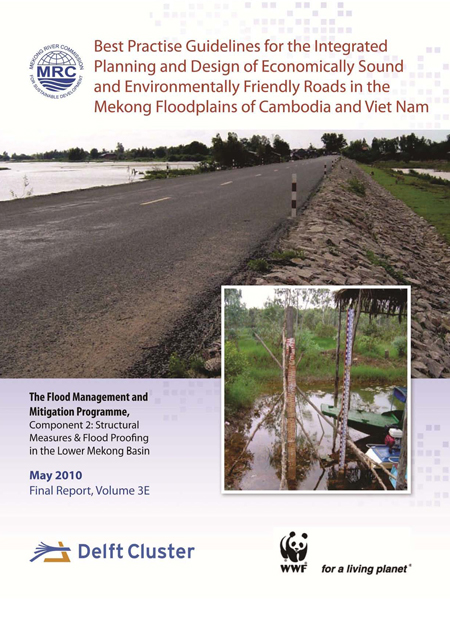 Best Practice Guidelines for Integrated Planning and Design of Economically Sound and Environmentally Friendly Roads in the Mekong Floodplains of Cambodia and Viet Nam